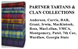 Dedicated Clan & Tartan Section Specialised Tartan collections for our partner clans. Contact us for further details.